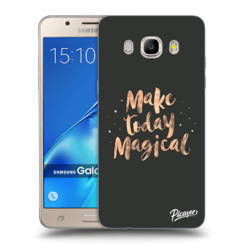 Hülle für Samsung Galaxy J5 2016 J510F - Make today Magical