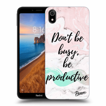 Hülle für Xiaomi Redmi 7A - Don't be busy, be productive