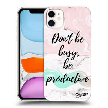 Hülle für Apple iPhone 11 - Don't be busy, be productive