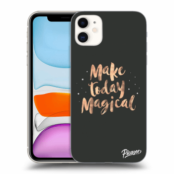Hülle für Apple iPhone 11 - Make today Magical