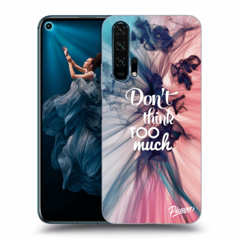 Hülle für Honor 20 Pro - Don't think TOO much