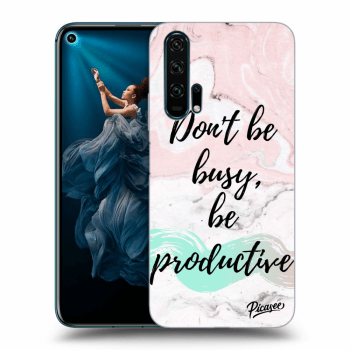 Hülle für Honor 20 Pro - Don't be busy, be productive