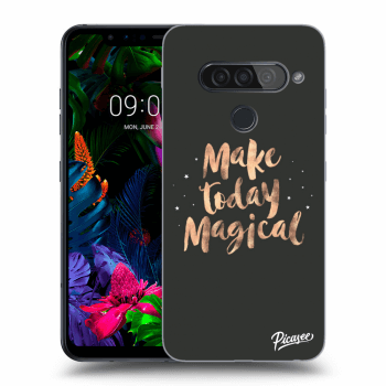Hülle für LG G8s ThinQ - Make today Magical