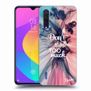 Hülle für Xiaomi Mi 9 Lite - Don't think TOO much
