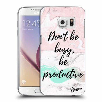 Hülle für Samsung Galaxy S7 G930F - Don't be busy, be productive