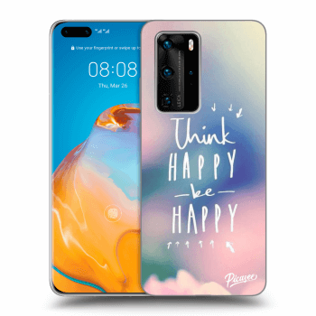 Hülle für Huawei P40 Pro - Think happy be happy