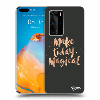 Hülle für Huawei P40 Pro - Make today Magical