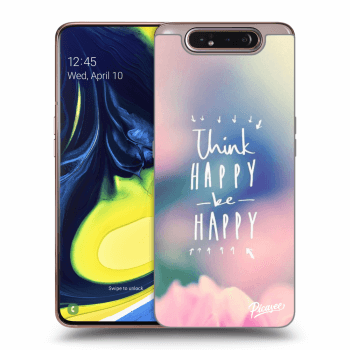 Hülle für Samsung Galaxy A80 A805F - Think happy be happy