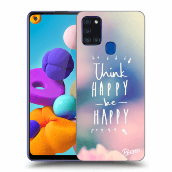 Hülle für Samsung Galaxy A21s - Think happy be happy