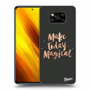 Hülle für Xiaomi Poco X3 - Make today Magical