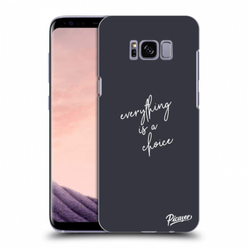 Hülle für Samsung Galaxy S8+ G955F - Everything is a choice