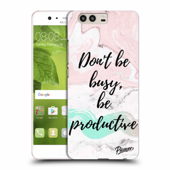 Hülle für Huawei P10 - Don't be busy, be productive