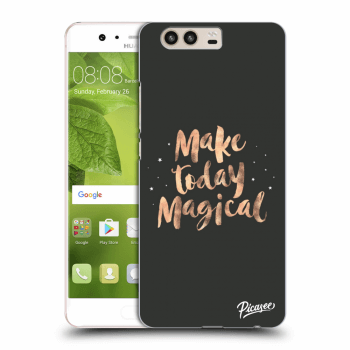 Hülle für Huawei P10 - Make today Magical