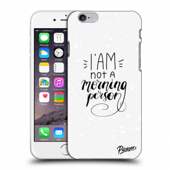 Picasee Apple iPhone 6/6S Hülle - Transparentes Silikon - I am not a morning person