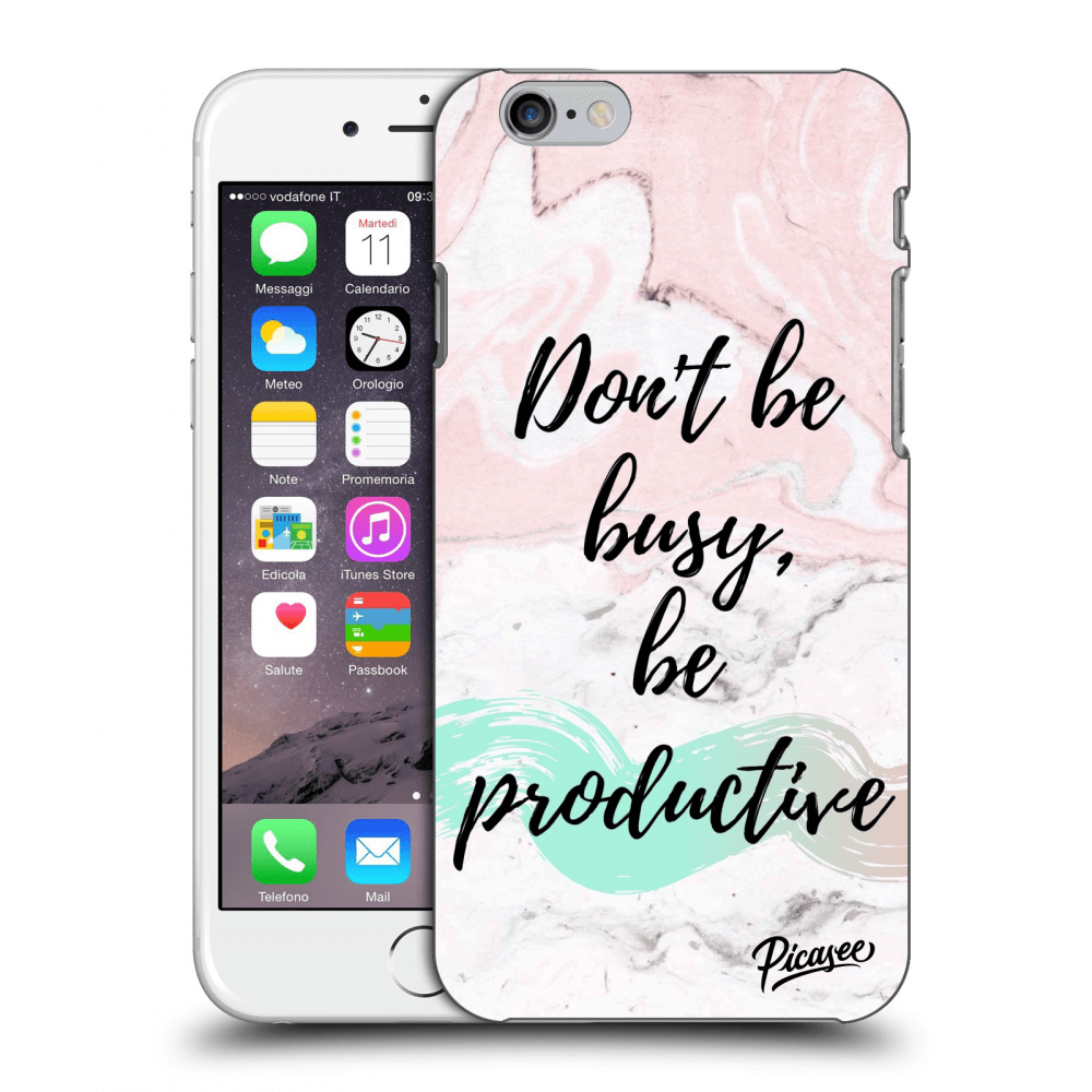 Picasee Apple iPhone 6/6S Hülle - Transparentes Silikon - Don't be busy, be productive