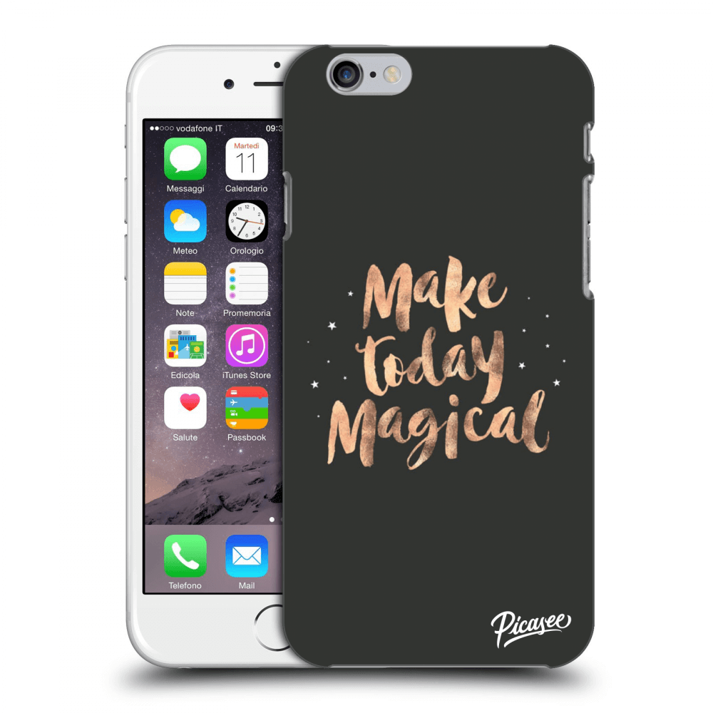 Picasee Apple iPhone 6/6S Hülle - Transparenter Kunststoff - Make today Magical