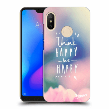 Hülle für Xiaomi Mi A2 Lite - Think happy be happy