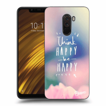 Hülle für Xiaomi Pocophone F1 - Think happy be happy