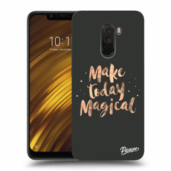 Hülle für Xiaomi Pocophone F1 - Make today Magical