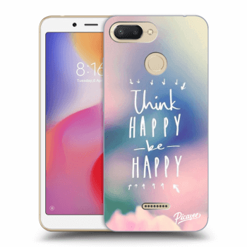 Hülle für Xiaomi Redmi 6 - Think happy be happy