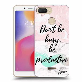 Hülle für Xiaomi Redmi 6 - Don't be busy, be productive