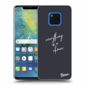 Hülle für Huawei Mate 20 Pro - Everything is a choice