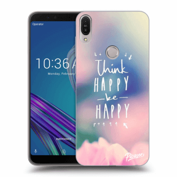 Hülle für Asus ZenFone Max Pro (M1) ZB602KL - Think happy be happy
