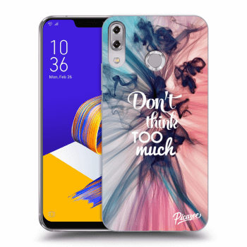 Hülle für Asus ZenFone 5 ZE620KL - Don't think TOO much