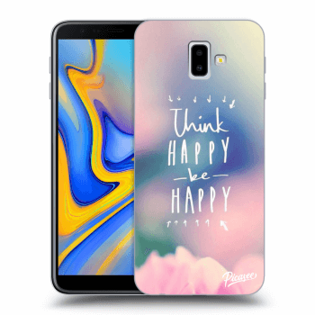 Hülle für Samsung Galaxy J6+ J610F - Think happy be happy