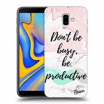 Hülle für Samsung Galaxy J6+ J610F - Don't be busy, be productive