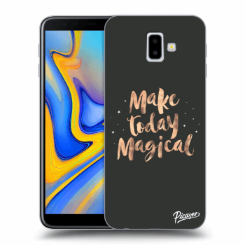 Hülle für Samsung Galaxy J6+ J610F - Make today Magical