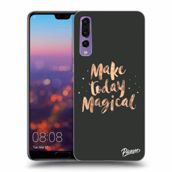 Hülle für Huawei P20 Pro - Make today Magical