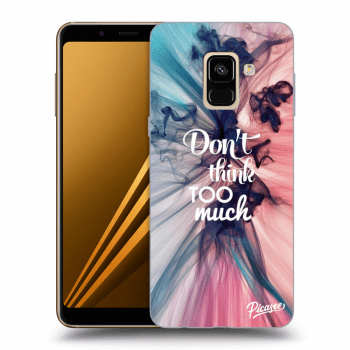 Hülle für Samsung Galaxy A8 2018 A530F - Don't think TOO much