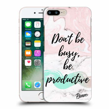 Hülle für Apple iPhone 7 Plus - Don't be busy, be productive