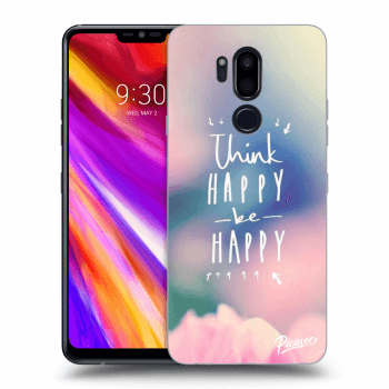 Hülle für LG G7 ThinQ - Think happy be happy