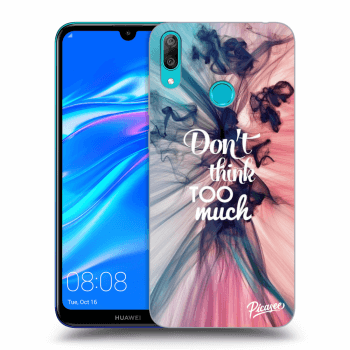 Hülle für Huawei Y7 2019 - Don't think TOO much