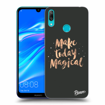 Hülle für Huawei Y7 2019 - Make today Magical