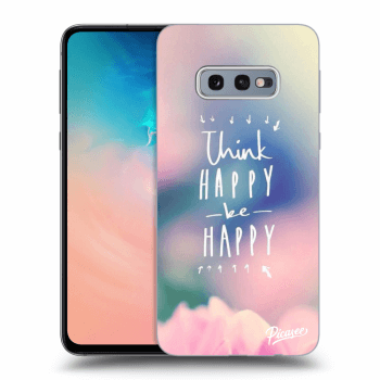 Hülle für Samsung Galaxy S10e G970 - Think happy be happy