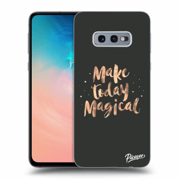 Hülle für Samsung Galaxy S10e G970 - Make today Magical