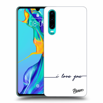 Hülle für Huawei P30 - I love you