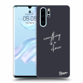Hülle für Huawei P30 Pro - Everything is a choice