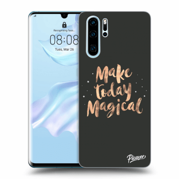 Hülle für Huawei P30 Pro - Make today Magical